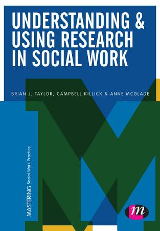 Understanding and Using Research in Social Work PDF
