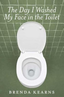 Download The Day I Washed My Face in the Toilet Book