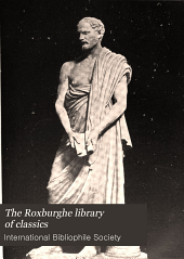 The Roxburghe library of classics: history, biography, science, poetry, drama, travel, adventure, fiction, and rare and little known literature from the archives of the great libraries of the world ... : with pronouncing and biographical dictionary and explanatory notes, Volume 3