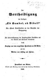 """Zur Vertheidigung des Aufsatzes: """"Ob Symbol, ob Bibel?"""" Ein offenes Sendschreiben an den Verfasser der Entgegnung, etc"""