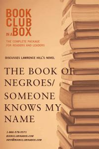 Bookclub in a Box Discusses Someone Knows My Name   the Book of Negroes  the Novel by Lawrence Hill Book