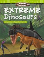 Amazing Animals: Extreme Dinosaurs: Comparing and Rounding Decimals: Read-along ebook