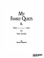 My Family Quilts & how to Make Them for Your Family