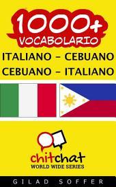 1000+ Italiano - Cebuano Cebuano - Italiano Vocabolario