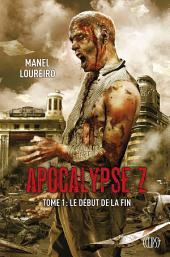 Apocalypse Z T01: Le début de la fin