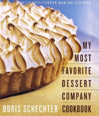 My Most Favorite Dessert Company Cookbook