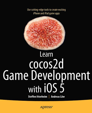 Learn cocos2d Game Development with iOS 5