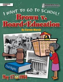 Brown v  Board of Education  I Want To Go To School  PDF