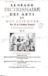 Le grand dictionnaire des arts et des sciences: tome quatriéme M-Z.