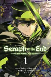 Seraph of the End, Vol. 1: Vampire Reign