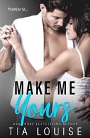 Make Me Yours  A Stand Alone Single Dad Romantic Comedy  Book