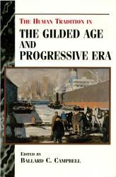 The Human Tradition In The Gilded Age And Progressive Era Book PDF