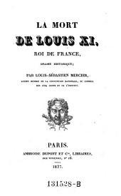 La mort de Louis XI, roi de France: drame historique