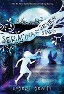 Serafina and the Seven Stars  The Serafina Series Book 4