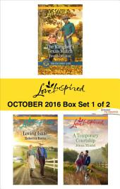 Harlequin Love Inspired October 2016 - Box Set 1 of 2: The Rancher's Texas Match\Loving Isaac\A Temporary Courtship