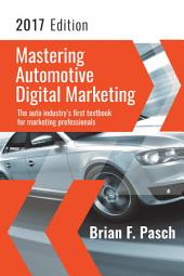 Mastering Automotive Digital Marketing 2017 Edition