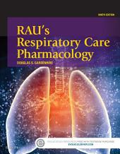 Rau's Respiratory Care Pharmacology - E-Book: Edition 9