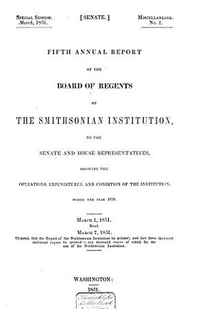 Annual Report of the Board of Regents of the Smithsonian Institution  Showing the Operations  Expenditures  and Conditions of the Institution for the Year      PDF