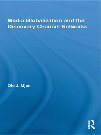 Media Globalization and the Discovery Channel Networks PDF