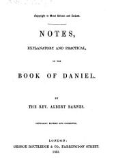 Notes, explanatory and practical, on the Book of Daniel. By the Rev. Albert Barnes. Critically revised and corrected. [With the text.]