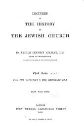Lectures on the History of the Jewish Church: Part 3