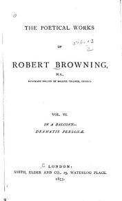 The Poetical Works of Robert Browning  In a balcony  Dramatis personae PDF