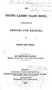 The Young Ladies' Class Book: A Selection of Lessons for Reading, in Prose and Verse