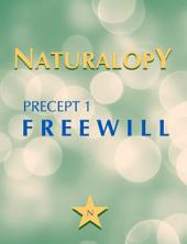 Naturalopy Precept 1: Freewill