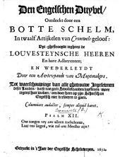 Den Engelschen Duyvel ontdeckt door een botte schelm, in twaalf artijkelen van Cromwels geloof: uyt-ghestrooydt teghens de Louvesteynsche heeren en hare adherenten, en wederleydt door een aertsvyandt van muytmakers, etc