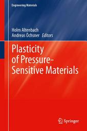 Plasticity of Pressure-Sensitive Materials