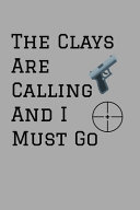 The Clays Are Calling And I Must Go Book