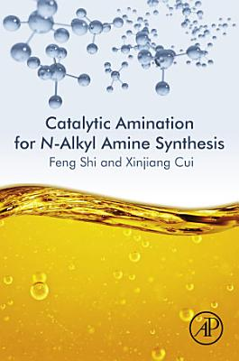 Catalytic Amination for N-Alkyl Amine Synthesis