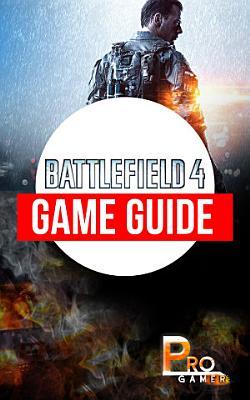 Battlefield 4 Game Guide