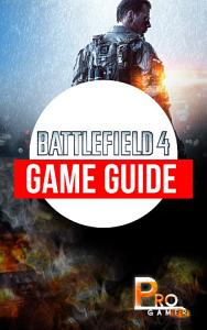 Battlefield 4 Game Guide Book