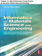 Materials Science and Engineering: Chapter 13. High-Performance Computing for Accelerated Zeolitic Materials Modeling