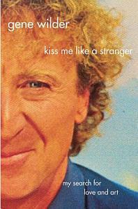Kiss Me Like A Stranger Book