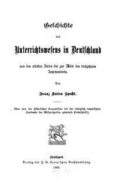 Geschichte des Unterrichtswesens in Deutschland von den ältesten Zeiten bis zur Mitte des dreizehnten Jahrhunderts