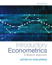 Introductory Econometrics: A Modern Approach: Edition 6
