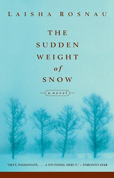 Download The Sudden Weight of Snow Book