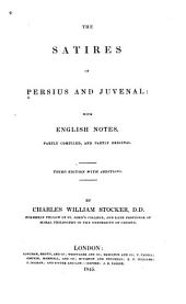 The Satires of Persius and Juvenal: With English Notes, Partly Compiled, and Partly Original