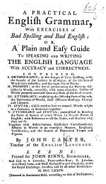 A Practical English Grammar, with Exercises of Bad Spelling and Bad English, etc