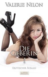 Die Geberin 1 - Erotischer Roman: Erotischer Roman