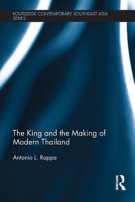 The King and the Making of Modern Thailand PDF