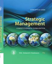 Strategic Management: Concepts and Cases: Competitiveness and Globalization: Edition 11