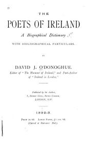 The Poets of Ireland: A Biographical Dictionary, with Bibliographical Particulars