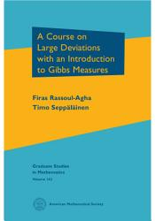 A Course On Large Deviations With An Introduction To Gibbs Measures Book PDF