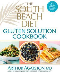 The South Beach Diet Gluten Solution Cookbook Book