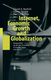 Internet, Economic Growth and Globalization: Perspectives on the New Economy in Europe, Japan and the USA