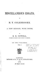 Miscellaneous Essays: Miscellaneous essays, by H. T. Colebrooke. New ed., with notes, by E. B. Cowell