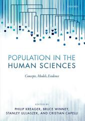 Population in the Human Sciences: Concepts, Models, Evidence